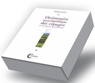 Dictionnaire Encyclopedique Des Cepages Et De Leurs Synonymes