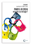 Paris JO 2024, miracle ou mirage ?